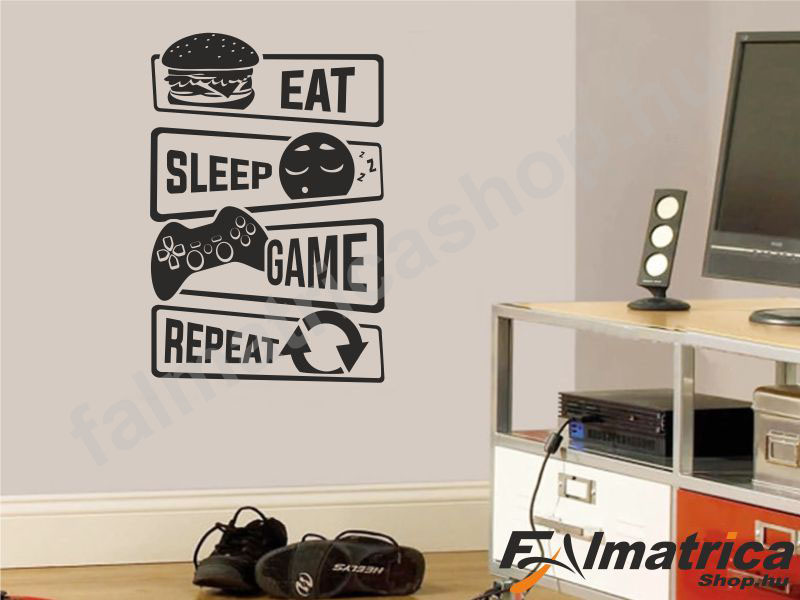 39. Eat, Sleap Game, Repeat gamer falmatrica