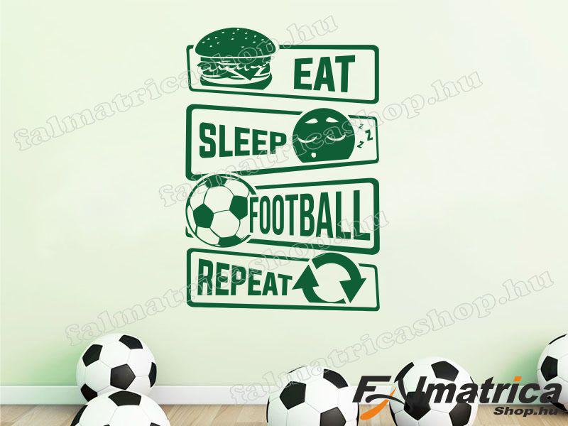 Eat, sleep football, repeat falmatrica