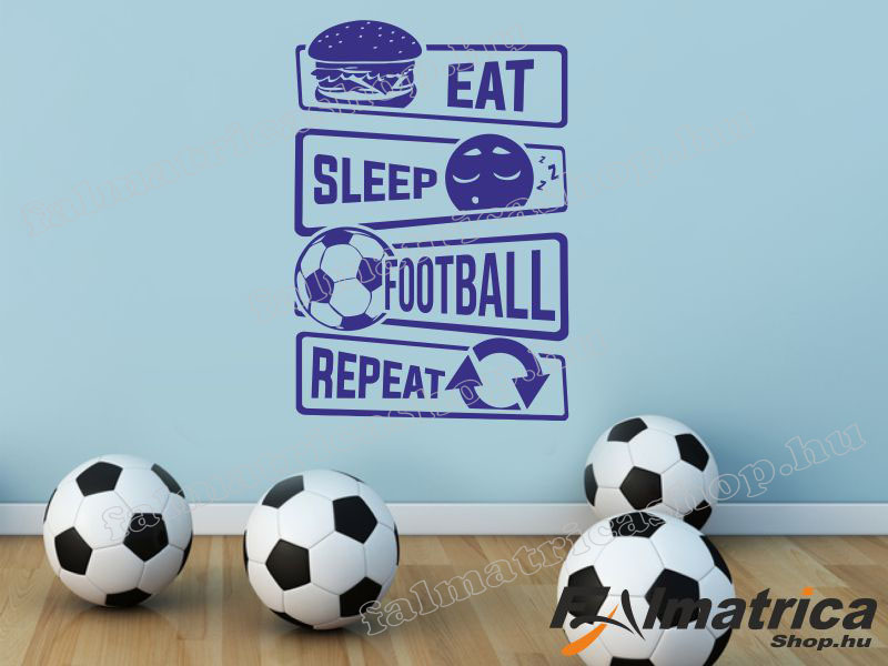66. Eat, sleep football, repeat falmatrica